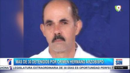 En Santiago Más De 30 Personas Han Sido Detenidas Por Crimen Del Hermano Del Arzobispo