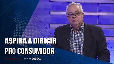 Sandino Bisonó Aspira A Dirigir Pro Consumidor   Tu Tarde