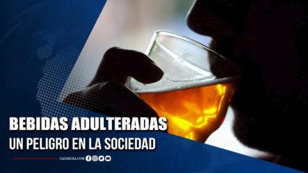 Bebidas Adulteradas, Un Peligro En La Sociedad | Tu Tarde