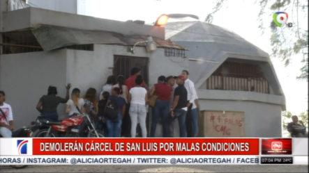 Cárcel Preventiva San Luís En SDE Será Demolida Este Próximo Miércoles Por Las Malas Condiciones