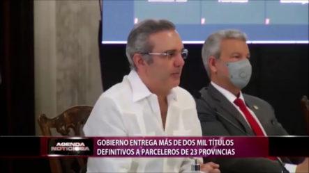 Gobierno Entrega Más De 2 Mil Títulos Definitivos A Parceleros De 23 Provincias