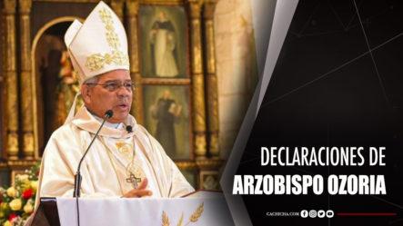 """Arzobispo Ozoria: """"Gobierno RD Debe Vacunar A Inmigrantes Ilegales"""""""