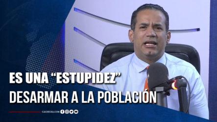 """Emilio López Explica Por Qué Es Una """"estupidez"""" Desarmar A La Población   Tu Tarde"""