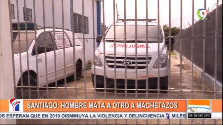 Santiago: Hombre Mata A Otro A Machetazos