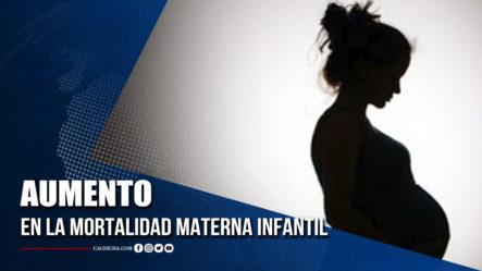 Aumento En La Mortalidad Materna Infantil | Tu Tarde