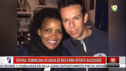 En España Dominicana Acusada De Matar A Un Niño Intentó Suicidarse En La Cárcel