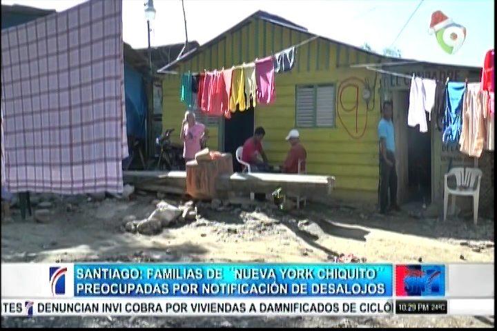 """Santiago: Familias De """"Nueva York Chiquito"""" Preocupadas Por Notificación De Desalojos"""