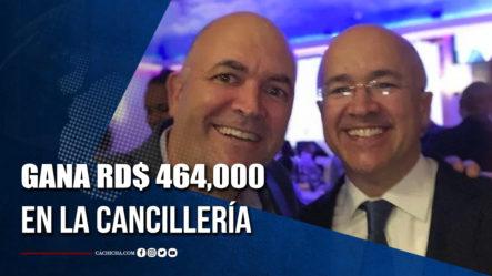 Hermano De Domínguez Brito Gana RD$ 464,000 En La Cancillería