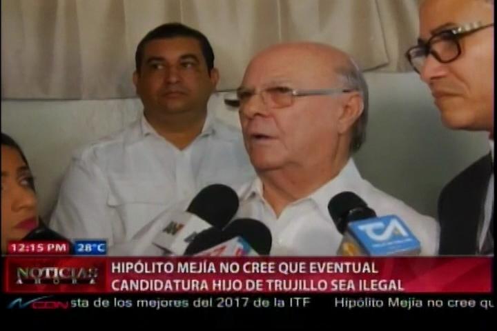 Hipólito Mejía No Cree Que Eventual Candidatura Del Nieto De Trujillo Sea Ilegal