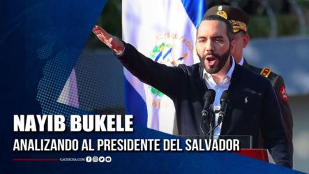 Analizando A Nayib Bukele Presidente De El Salvador | Tu Tarde