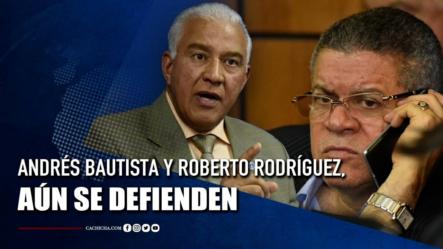 Andrés Bautista Y Roberto Rodríguez Aún Se Defienden | Tu Tarde