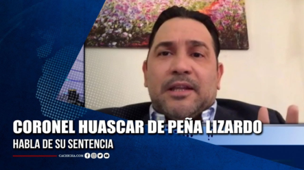 Coronel Huáscar De Peña Lizardo Habla De Su Sentencia | Tu Tarde
