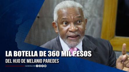 La Supuesta Botella De 360 Mil Pesos Del Hijo De Melanio Paredes | Tu Tarde