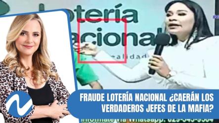 Fraude Lotería Nacional ¿Caerán Los Verdaderos Jefes De La Mafia, Como El Caso Marzouka? | Parte 3