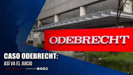 Caso Odebrecht: Así Va El Juicio   Tu Tarde