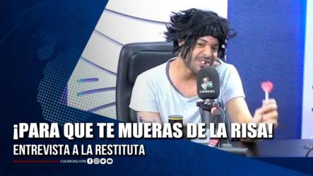 ¡Para Que Te Mueras De La Risa! Entrevista A La Restituta