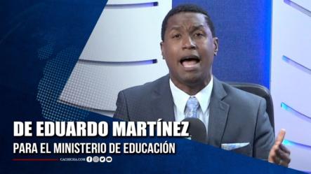 De Eduardo Martínez Para El Ministerio De Educación   Tu Tarde