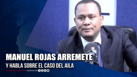 Manuel Rojas Arremete Y Habla Sobre El Caso Del AILA   Tu Tarde