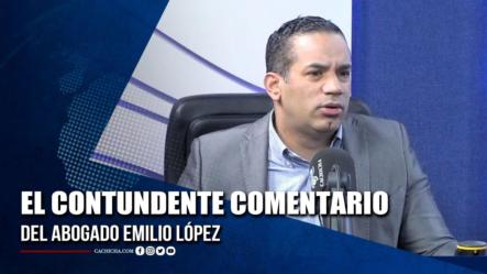El Contundente Comentario Del Abogado Emilio López   Tu Tarde