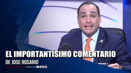 El Importantísimo Comentario De Jose Rosario   Tu Tarde