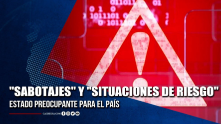 """Estado Preocupante Para El País Debido A Los """"Sabotajes Y Situaciones De Riesgo""""   Gran Debate"""