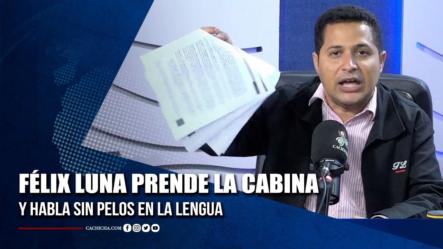 Félix Luna Prende La Cabina Y Habla Sin Pelos En La Lengua   Tu Tarde