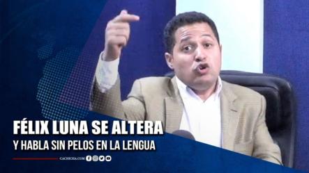 Félix Luna Se Altera Y Habla Sin Pelos En La Lengua | Tu Tarde