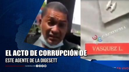 El Acto De Corrupción De Este Agente De La DIGESETT   Tu Tarde