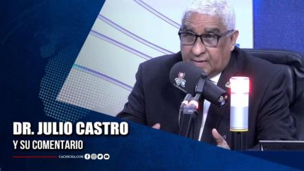 Dr. Julio Castro Y Su Gran Comentario | Tu Tarde