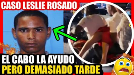 Lo último Leslie Rosado… Mira Como El Cabo Janli Batista La Ayudo, Pero No Lo Logró