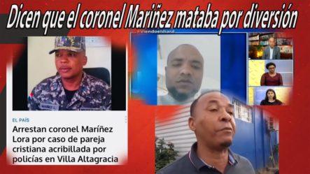 """Marino Zapete REVELA Que El Coronel Mariñez Mataba Por """"diversión"""" (TODA LA VERDAD)"""