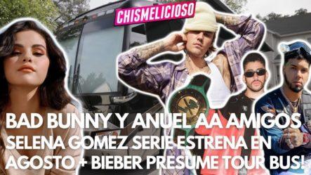 Bad Bunny Y Anuel AA Vuelven A Ser Amigos + Selena Gomez En Concierto Con JLo Y J Balvin + Justin Bieber Casa Rodante