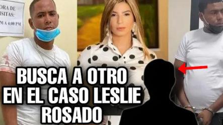 ¡Lo último! Buscan A Otra Persona Que No Aparece En El Caso Leslie Rosado