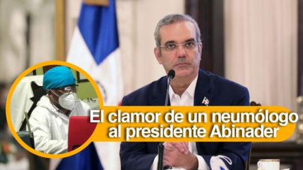 """El Clamor De Un Neumólogo Al Presidente Abinader: """"Están Falleciendo Los Pacientes En Sala De Espera"""""""