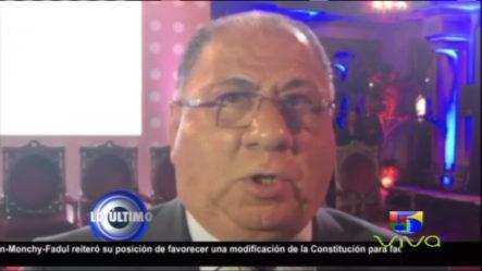 Monchy Fadul Reitera Que Hay Que Modificar La Constitución Para Que El Presidente Medina Se Pueda Reelegir