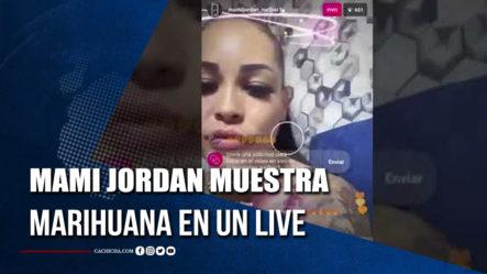 Comunicadora Pide Le Quiten Los Hijos A Mami Jordan Por Mostrar Hierba En Un Live