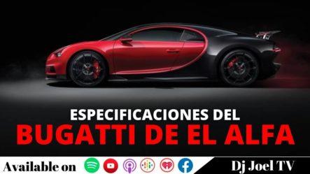 ESPECIFICACIONES COMPLETAS DEL BUGATTI DE EL ALFA
