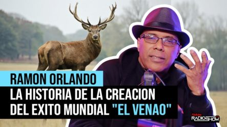 """RAMÓN ORLANDO – LA HISTORIA DE LA CREACIÓN DEL ÉXITO MUNDIAL """"EL VENAO"""" (EL REGRESO DE EL PACHÁ)"""