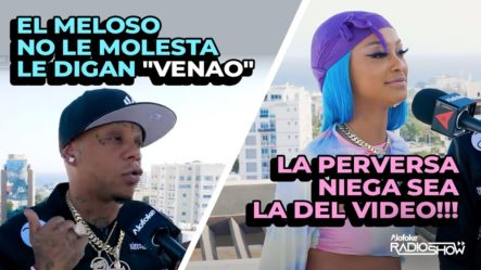 """YOMEL EL MELOSO NO LE MOLESTA LE DIGAN """"VENAO"""" / LA PERVERSA NIEGA SEA LA DEL VIDEO!!!"""