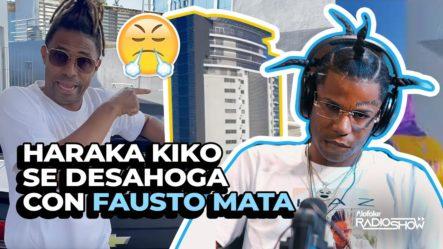 "HARAKA KIKO OFRECE DETALLES DE LA ""HARAKA TOWER"" & LE RESPONDE A BOCA DE PIANO (FAUSTO MATA)"