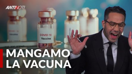 Llegó La Vacuna A República Dominicana | Antinoti