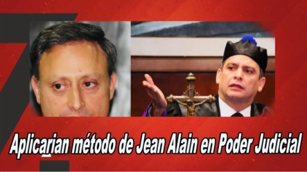 Aplicarían Método De Jean Alain En Poder Judicial
