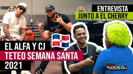 EL ALFA & CJ – TETEO SEMANA SANTA 2021 (ENTREVISTA EXCLUSIVA JUNTO A EL CHERRY SCOM)
