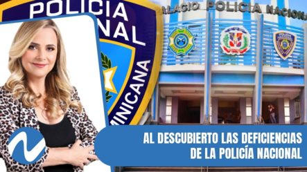 Reporte De La ONU Deja Al Descubierto Las Deficiencias De La P.N.   Nuria Piera