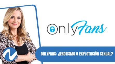 OnlyFans: ¿erotismo O Explotación Sexual?