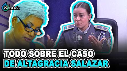 Todo Sobre El Caso De Altagracia Salazar | 6to Sentido