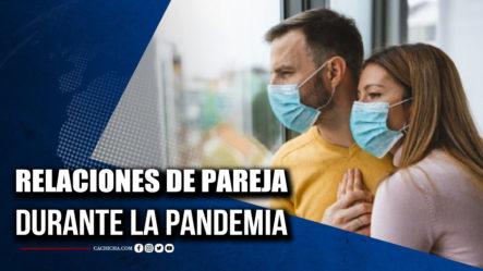 Sexóloga Habla Sobre Las Relaciones De Pareja En La Pandemia