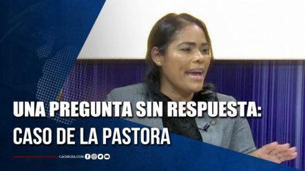 Una Pregunta Sin Respuesta Sobre Caso De La Pastora Rossy Guzmán