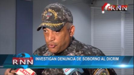 Investigan Denuncia De Supuesto Soborno Al DICRIM