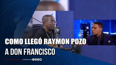 Humorista Pachuco Cuenta Como Llegó Raymon Pozo A Don Francisco   Tu Tarde